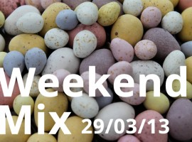 Weekend Mix 29/03/13