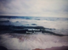 Alice Boman - Skisser / Remixed