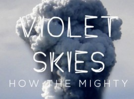Violet Skies - How The Mighty