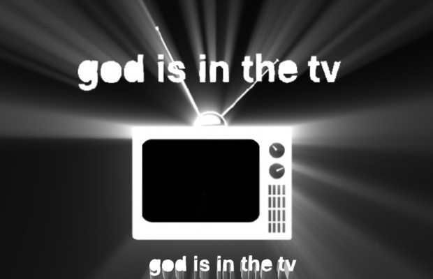 God Is In The TV