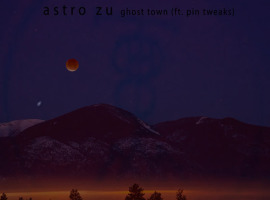 Astro Zu - Ghost Town